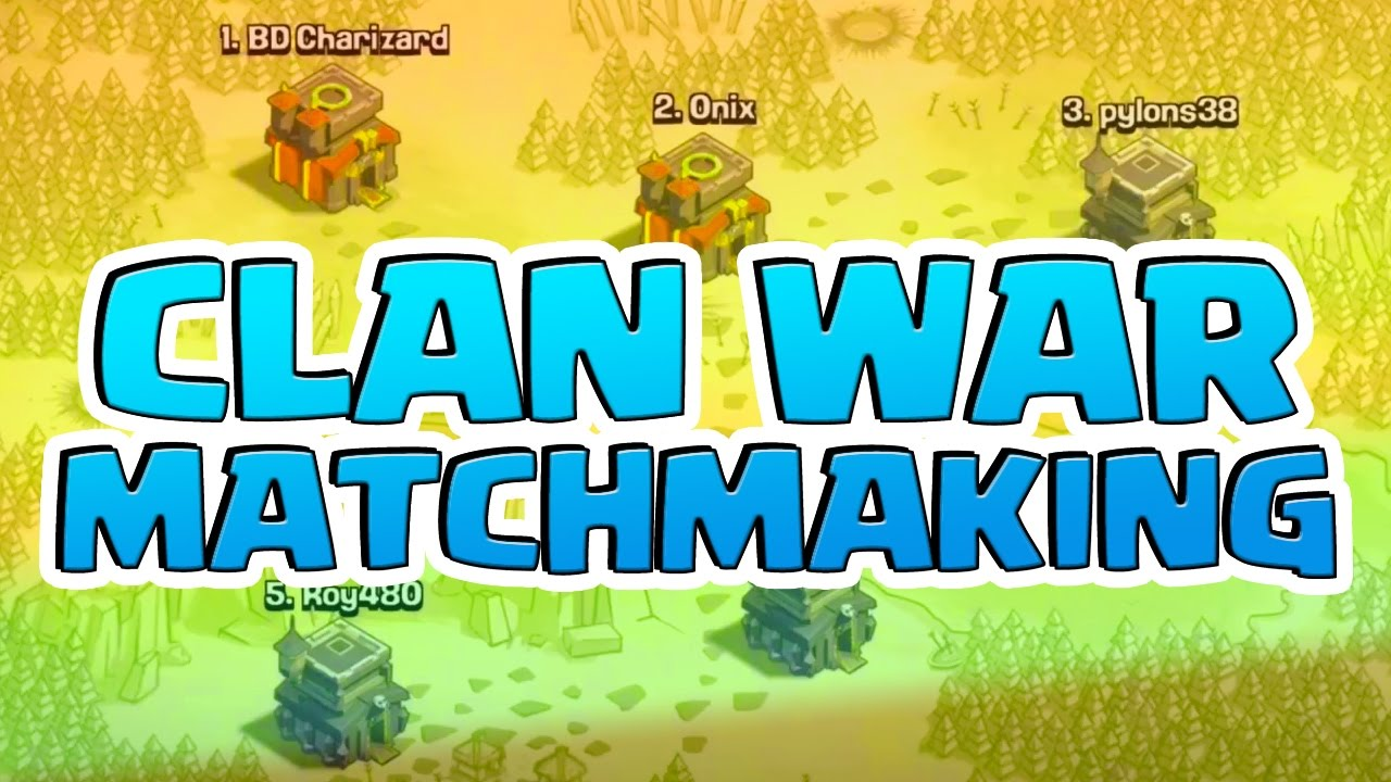 How does clan war matchmaking work