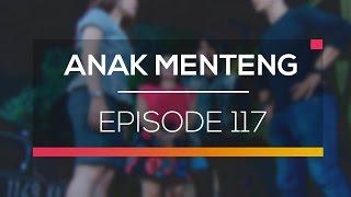 Anak Menteng - Episode 117