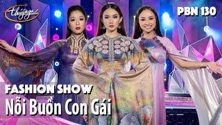 PBN 130 | Nỗi Buồn Con Gái - Fashion Show Áo Dài Lụa Thái Tuấn