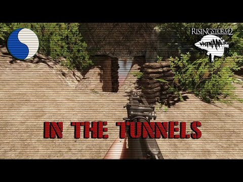 [29th ID] Rising Storm 2: Vietnam: In the Tunnels! |