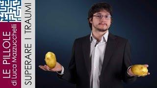 Come superare i traumi psicologici... tirando patate! - Esercizio#12