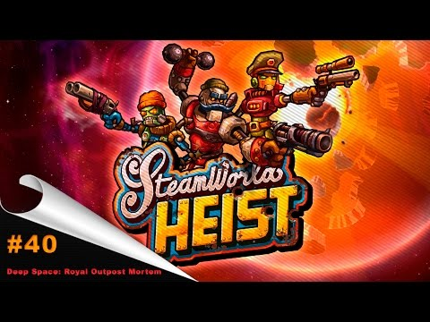 SteamWorld Heist: The Outsider Gameplay - (PC FULL HD) - Deep Space: Royal Outpost Mortem  