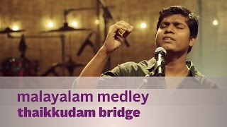 Malayalam Medley by Thaikkudam Bridge - Music Mojo Kappa TV