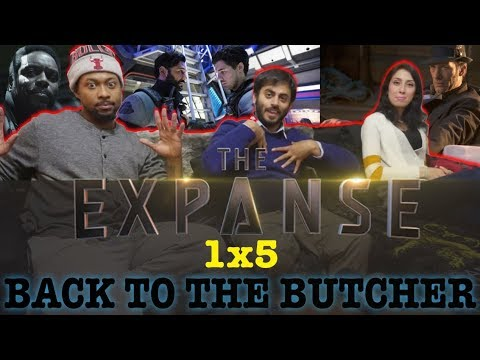 The Expanse 1x5 Back to the Butcher - Group Reaction + Discussion