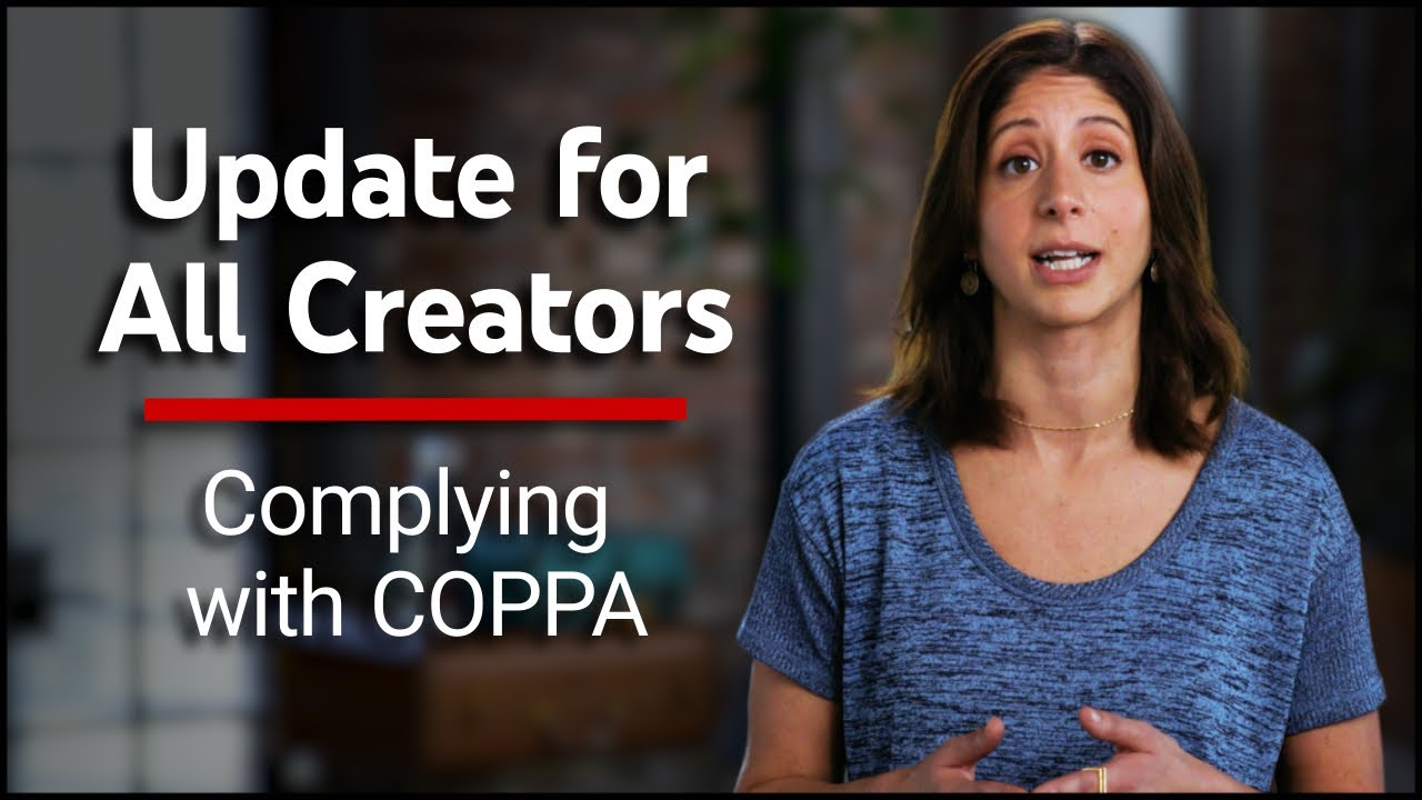 YOUTUBE CONTENT CREATORS IMPORTANT UPDATE: Complying with COPPA