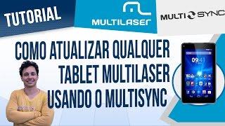 Como atualizar qualquer tablet Multilaser usando o MultiSync