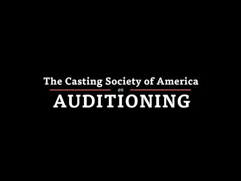 The Casting Society of America on Auditioning