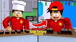 ROBLOX - *NEW* SUSHI FACTORY TYCOON!!