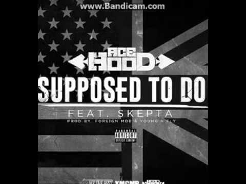 Ace Hood - Supposed To Do Ft. Skepta (Full...
