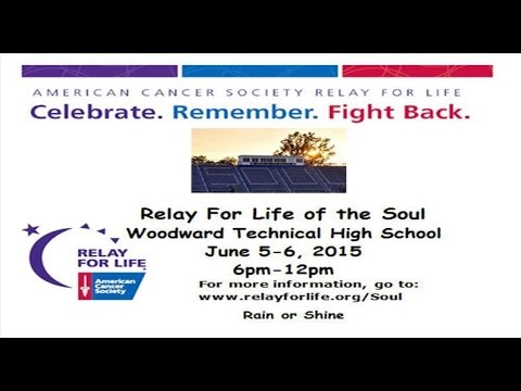 Relay For Life Of The Soul 2015 @ Woodward Career Technical High School