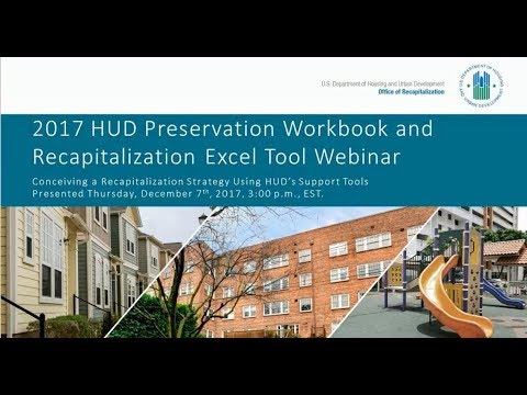 2017 HUD Preservation Workbook and Recapitalization Excel Tool Webinar - 12/7/2017