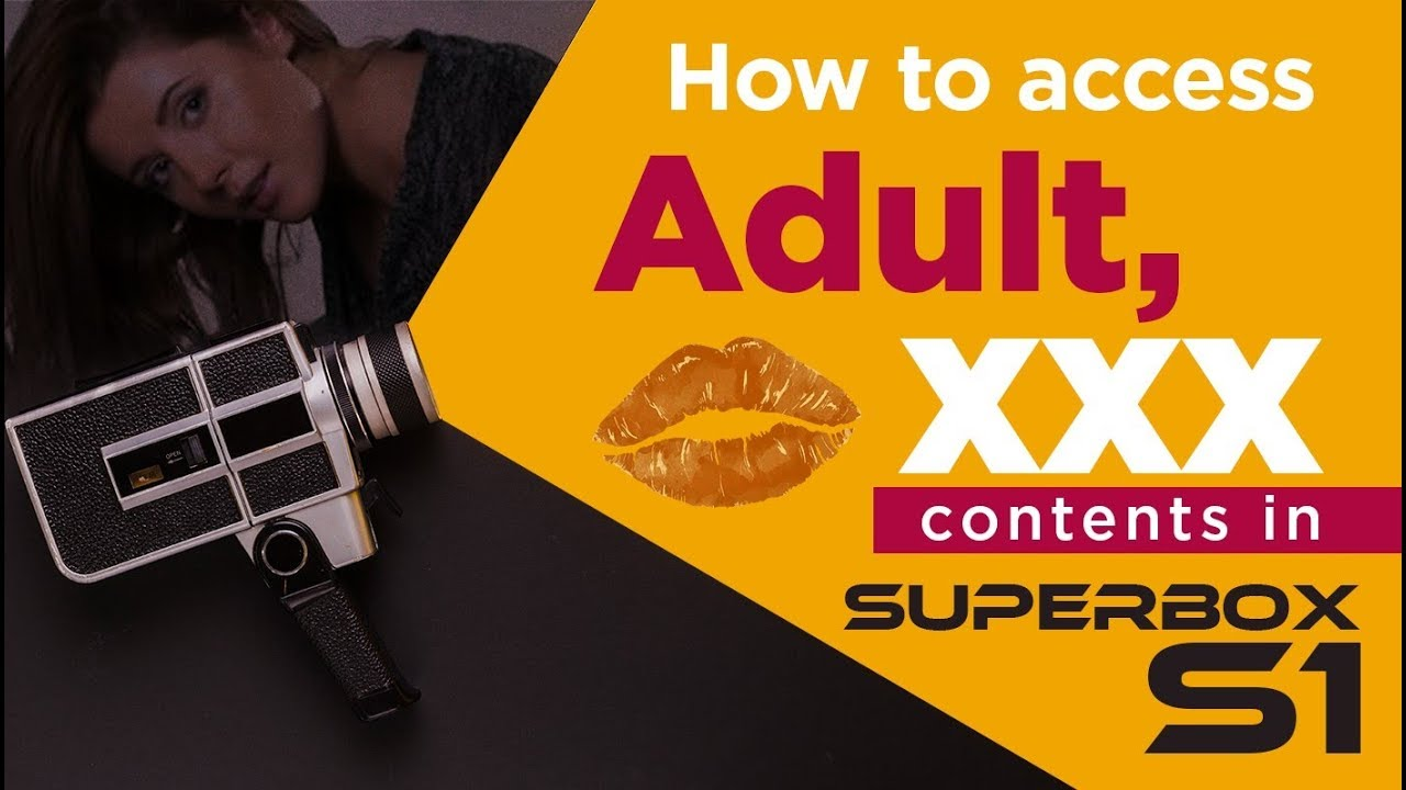 Adult Image Xxx how to access and watch adult (xxx) content in superbox s1