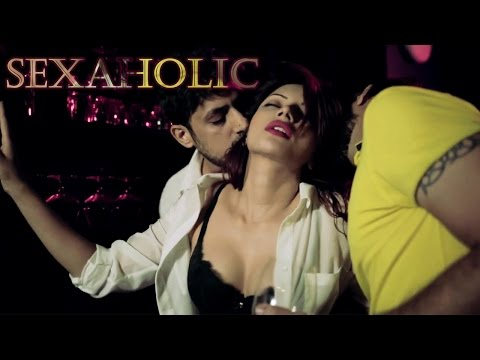 SEXAHOLIC - Latest Hindi Short Film | Shama Sikander | Vishal Kharwal | Movie By Shailendra Singh thumbnail