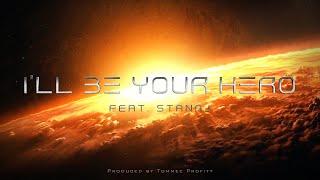 I'll Be Your Hero - Tommee Profitt (feat. Stanaj)