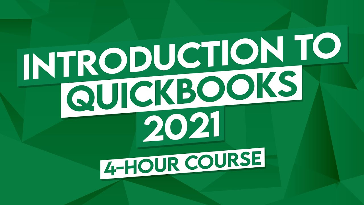 Introduction to QuickBooks 2021 – 4 Hour QuickBooks Tutorial!