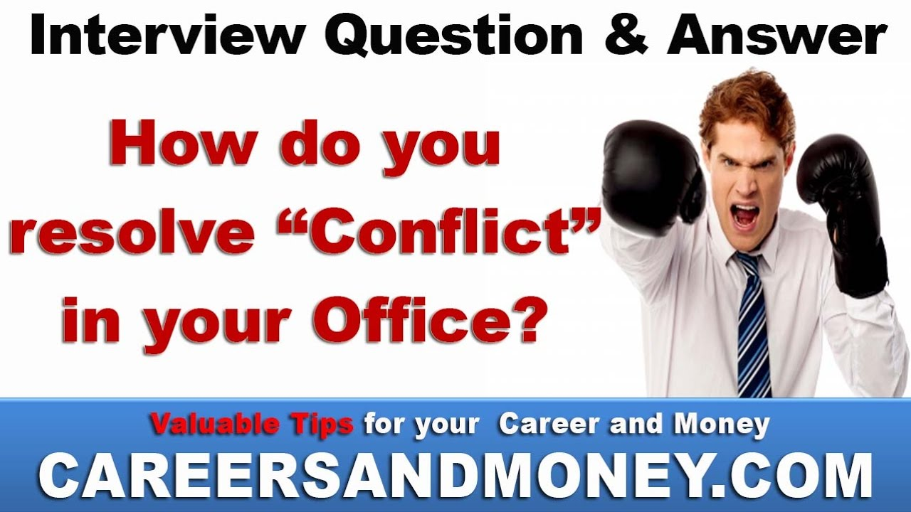 How Do You Resolve Conflict In Your Office Job Interview Question