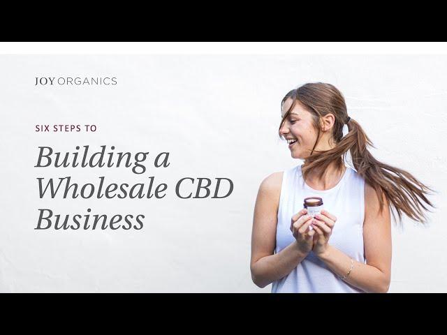 6 Steps to Building a Wholesale CBD Business