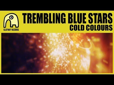TREMBLING BLUE STARS - Cold Colours [Official]