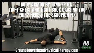 Body Armor By Tank Ep 91: Tight chest and tight back causing you pain? Here's the Scropion Fix
