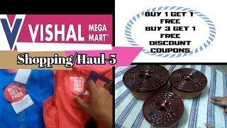 Shoppping/Haul-5, BUY 1+1 FREE, Discount Coupons, Offers, Buy 3+1 free @ VISHAL MEGA MART