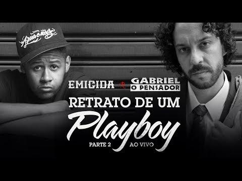 Retrato De Um Playboy Parte 2 Part Emicida Gabriel O Pensador