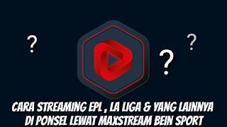 Download Video Cara Streaming via Maxstream Beinsport MP3 3GP MP4