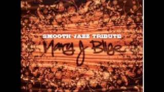 Be Without You (Mary J. Blige Smooth Jazz Tribute)