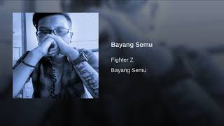 Fighter Z - Bayang Semu Mp3