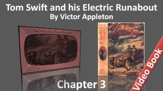 Chapter 03 - Tom Swift and his Electric Runabout by Victor Appleton