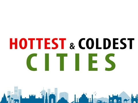 top hottest and coldest cities in the world 2015