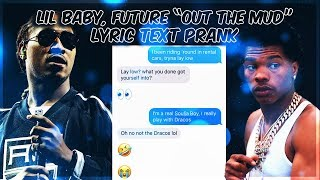 """LIL BABY, FUTURE """"OUT THE MUD"""" LYRIC TEXT PRANK ON CHILDHOOD FRIEND"""