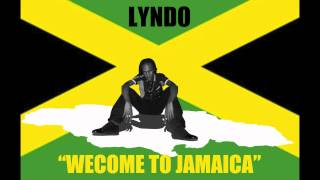 Lyndo - Welcome To Jamaica [Mad Sickuence Riddim] July 2012