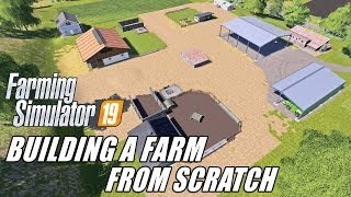BUILDING A FARM FROM SCRATCH IN FARMING SIMULATOR 19