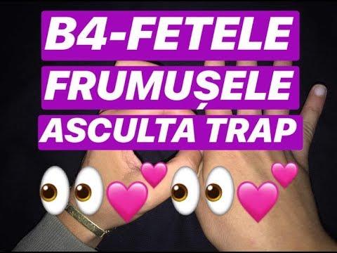B4 -  FETELE FRUMUSELE ASCULTA TRAP