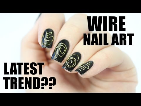 Nail art using wire?? LATEST NAIL TREND!
