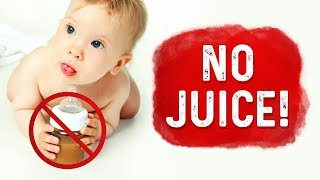 Never Give a Baby Fruit Juice