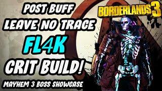 NEW BEST FL4K CRIT BUILD | POST BUFF LEAVE NO TRACE BOSS SHOWCASE | Borderlands 3 Fl4k Build