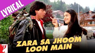 Lyrical: Zara Sa Jhoom Loon Main - Full Song with Lyrics