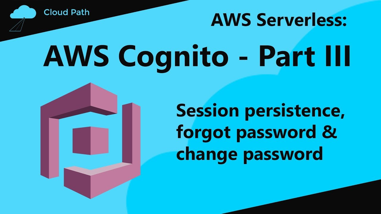 AWS Cognito Tutorial| Session Persistence & Change Password - Part III