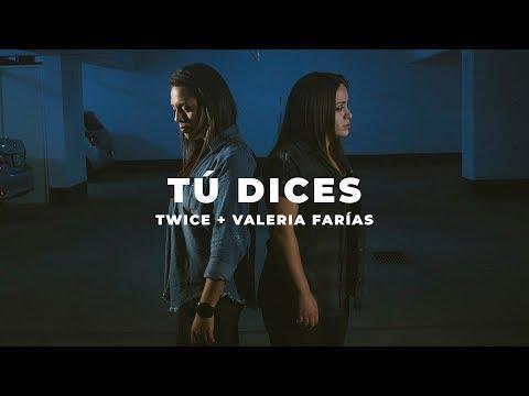 TWICE MÚSICA Feat. Valeria Farías -  Tú Dices (LAUREN DAIGLE - You Say En Español)