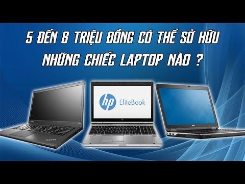 Những Chiếc Laptop Giá Rẻ Từ 5 Đến 8 Triệu Đáng Mua Nhất 2020