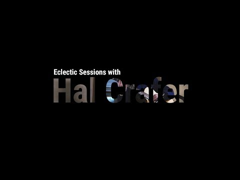 Eclectic Sessions with Hal Crafer