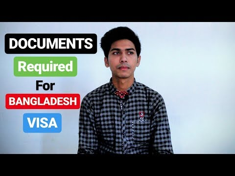 DOCUMENTS REQUIRED FOR BANGLADESHI VISA | INDIAN