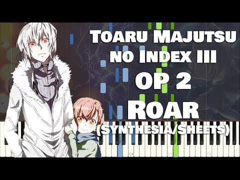 Toaru Majutsu no Index III OP 2『ROAR』by Maon Kurosaki (TV Size Synthesia/Sheet Music)
