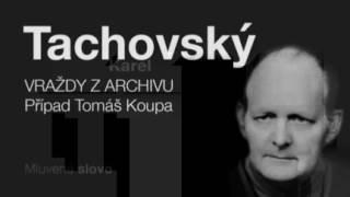 MLUVENÉ SLOVO   Tachovský, Karel   Vraždy z archivu   Případ Tomáš Kroupa DETEKTIVKA