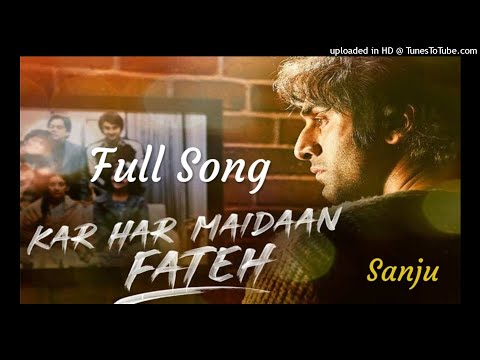 KAR HAR MAIDAAN FATEH Full Mp3 Song– Sanju | Ranbir Kapoor