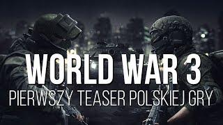 WORLD WAR 3 - PIERWSZY TEASER POLSKIEGO FPS-A
