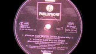Bassheads - Who Can Make Me Feel Good (Manchester Underground Balearic mix)
