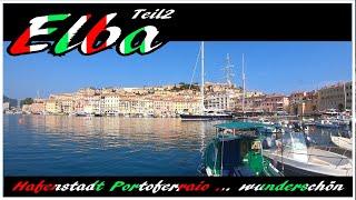 Mit dem Wohnmobil nach Italien Toskana Insel Elba,   Hafenstadt Portoferraio ....  wunderschön