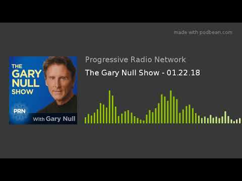 The Gary Null Show - 01.22.18